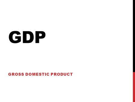 GDP GROSS DOMESTIC PRODUCT. MEASURE OF ECONOMIC OUTPUT Macro keeps track of production, consumption, saving, investment, & income GDP is used to track.