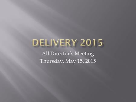 All Director's Meeting Thursday, May 15, 2015. Expenses: 2014 2015 Salary$1,005,236$1,015,289 +$10,052 Other Benefits/Admin $495,392 $508,368+$12,976.