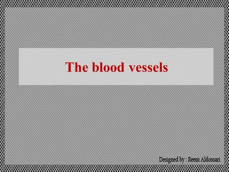 The blood vessels. The blood vascular system The heart The arteriesThe veins The capillaries pumps the blood carry oxygenated blood and nutrients to the.
