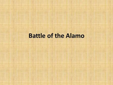 Battle of the Alamo. January 1836 Most Texans thought the war was over. They at least thought they would be safe until the summer. Most of the Texans.