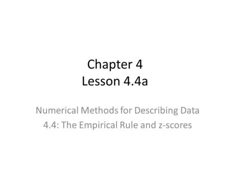 Chapter 4 Lesson 4.4a Numerical Methods for Describing Data