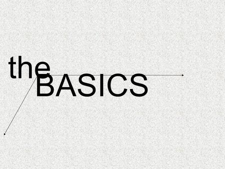 The BASICS. the BASICS Line DEFINITION: basic structural component of a poem. Literally, a row of words that ends somewhere.