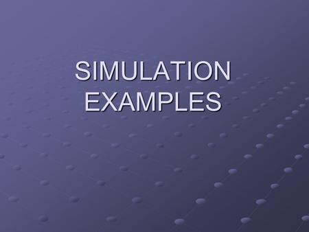 SIMULATION EXAMPLES. Monte-Carlo (Static) Simulation Estimating profit on a sale promotion Estimating profit on a sale promotion Estimating profit on.