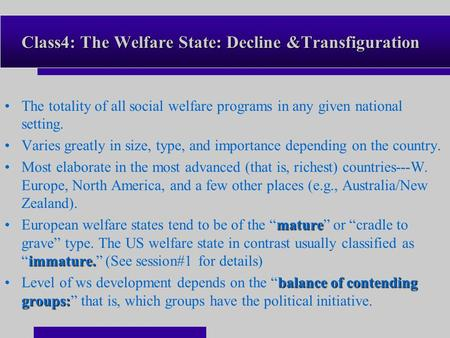 Class4: The Welfare State: Decline &Transfiguration Class4: The Welfare State: Decline &Transfiguration The totality of all social welfare programs in.