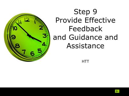 Step 9 Provide Effective Feedback and Guidance and Assistance HTT.