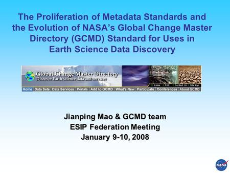 The Proliferation of Metadata Standards and the Evolution of NASA's Global Change Master Directory (GCMD) Standard for Uses in Earth Science Data Discovery.