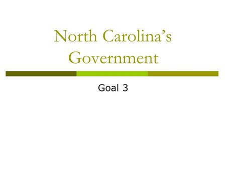 North Carolina's Government Goal 3. What do you know?  True or False: The NC Constitution was written before the United States Constitution. The school.