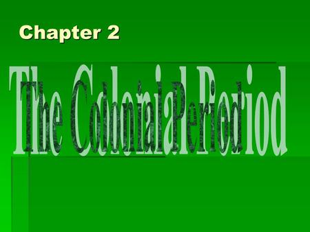 Chapter 2. Section 1 Colonial Period Political Heritage leading up to the Constitution  Magna Carta  Provide the basis for the principle of limited.