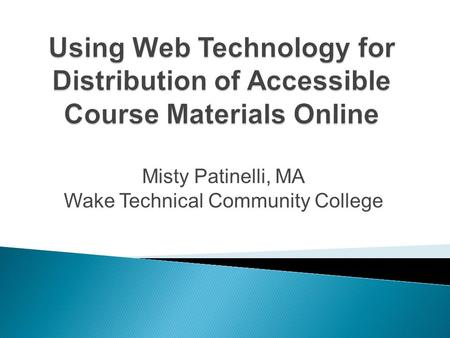 Misty Patinelli, MA Wake Technical Community College.