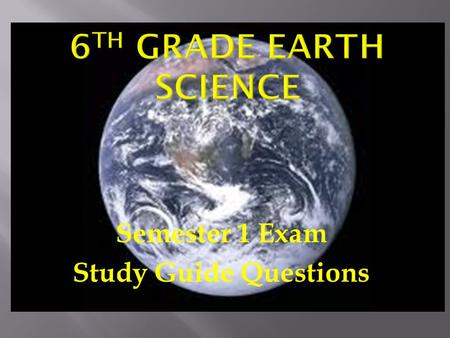 Semester 1 Exam Study Guide Questions.  Intrusive rocks are formed inside the earth by the cooling of magma.  Extrusive rocks are formed on the earth's.