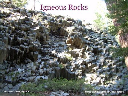 Igneous Rocks  Scripps Classroom Connection.