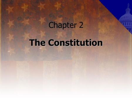 Chapter 2 The Constitution. Impacts of the colonial experience Jamestown – representative assembly Plymouth – social contract with consent of the governed.