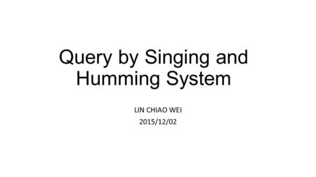 Query by Singing and Humming System