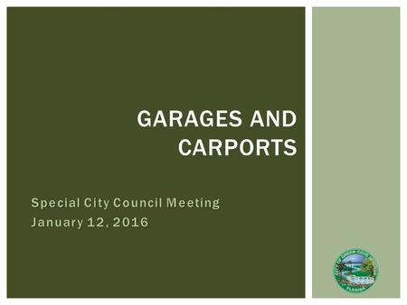 GARAGES AND CARPORTS. HISTORY  Required an attached enclosed garage or carport in R-1 and R-2 zoning districts  The Ordinance required:  The garage.
