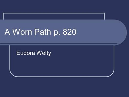 an analysis of the conflict in a worn path a story by eudora welty A worn path is considered one of  the action of the plot also shows phoenix in direct conflict with the outside world  eudora welty - introduction short story.