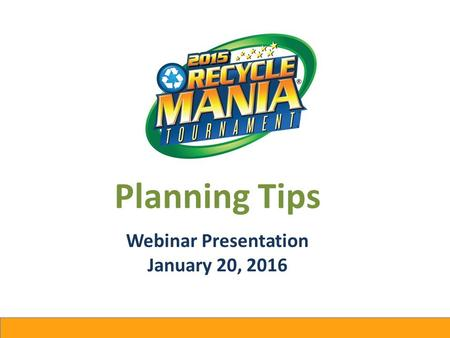 Planning Tips Webinar Presentation January 20, 2016.