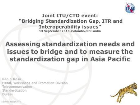 International Telecommunication Union 1 Assessing standardization needs and issues to bridge and to measure the standardization gap in Asia Pacific Joint.