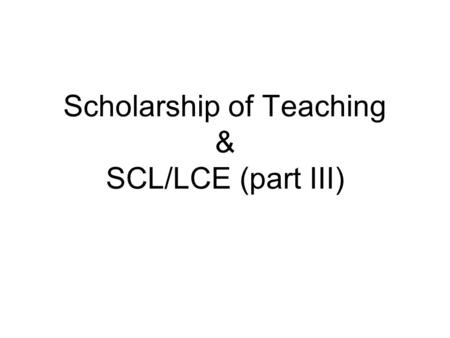 Scholarship of Teaching & SCL/LCE (part III). Teaching the Content TOPIK PEMBICARAAN Teaching for Understanding Teaching for Transfer.