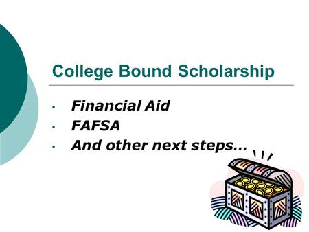 College Bound Scholarship Financial Aid FAFSA And other next steps…