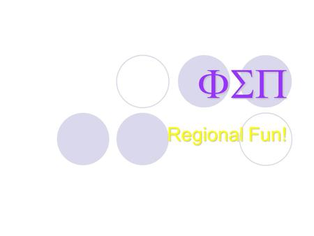  Regional Fun!. Central Region Gamma Sigma Chapter.