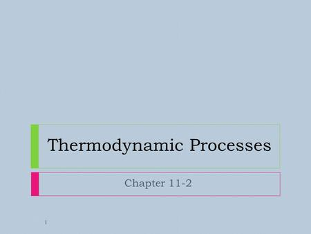 Thermodynamic Processes Chapter 11-2 1. First Law of Thermodynamics Imagine a roller coaster that operates without friction. The car is raised against.