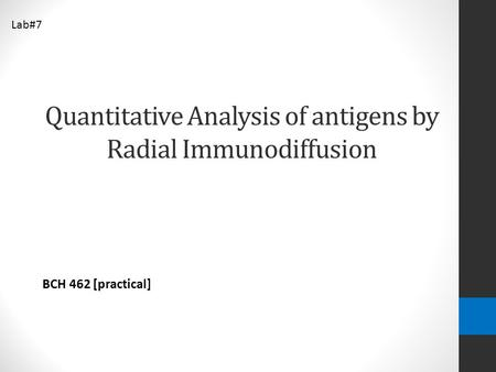 Quantitative Analysis of antigens by Radial Immunodiffusion