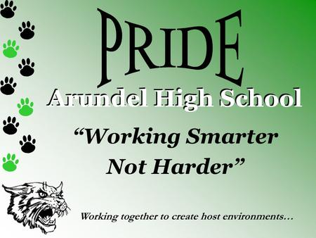 "Arundel High School ""Working Smarter Not Harder"" Working together to create host environments…"