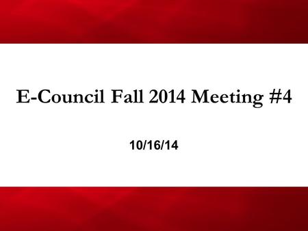E-Council Fall 2014 Meeting #4 10/16/14. Agenda 1.Reminders 2.ArchE Week Committee 3.Volunteering Opportunities 4.Beanie Drake Scholarship 5.Fund Request.