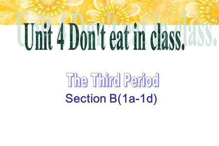 Section B(1a-1d). Aims and language points: Teaching aims (教学目标) 1. 学习谈论家规。 2. 学会使用时间状语。 3. 能熟练使用 can , can't 和 have to 进行操练。 4. 理解听力材料。 Language points.