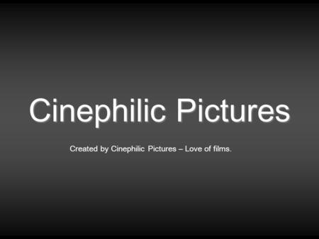 Cinephilic Pictures Created by Cinephilic Pictures – Love of films.