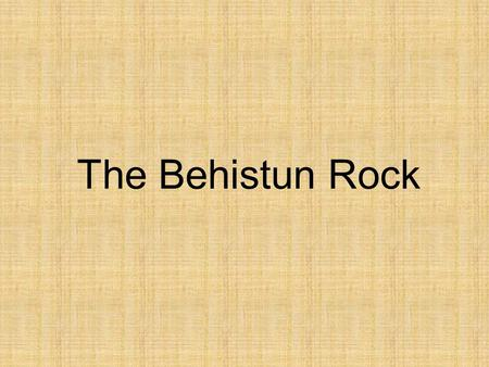 The Behistun Rock. Darius I the Great.