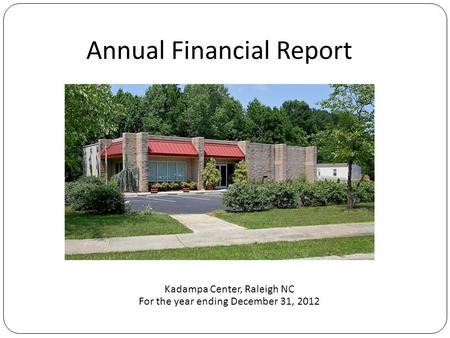 Kadampa Center, Raleigh NC For the year ending December 31, 2012 Annual Financial Report.