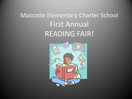 Mascotte Elementary Charter School First Annual READING FAIR!