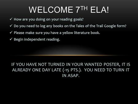 How are you doing on your reading goals? Do you need to log any books on the Tales of the Trail Google form? Please make sure you have a yellow literature.