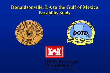 Donaldsonville, LA to the Gulf of Mexico Feasibility Study.