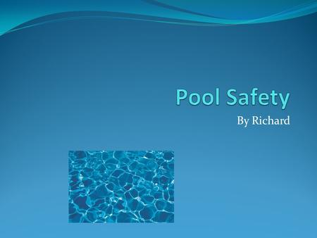 By Richard. Statistic/Fact Ages 4 and under  Approximately 300 kids in this age group drown in home pools every year.