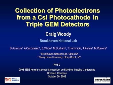 Collection of Photoelectrons from a CsI Photocathode in Triple GEM Detectors Craig Woody Brookhaven National Lab B.Azmoun 1, A Caccavano 1, Z.Citron 2,