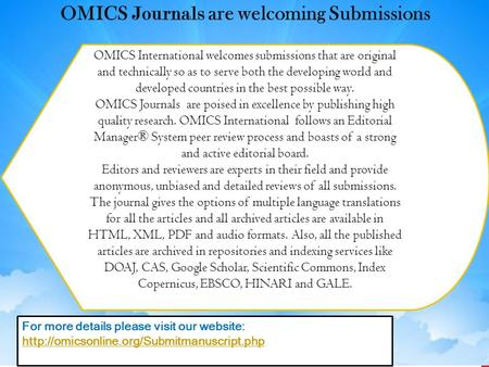 OMICS International welcomes submissions that are original and technically so as to serve both the developing world and developed countries in the best.