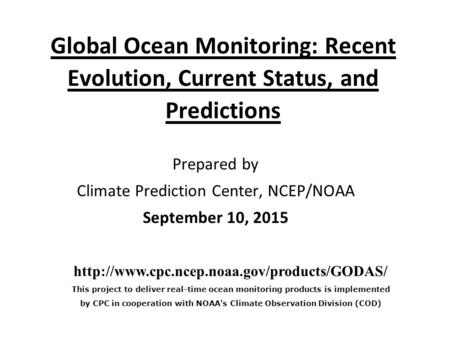 Global Ocean Monitoring: Recent Evolution, Current Status, and Predictions Prepared by Climate Prediction Center, NCEP/NOAA September 10, 2015