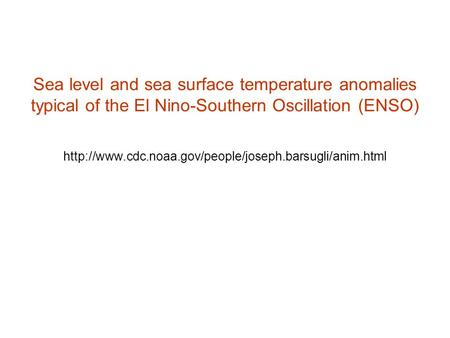 Sea level and sea surface temperature anomalies typical of the El Nino-Southern Oscillation (ENSO)