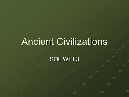 Ancient Civilizations SOL WHI.3. During the Neolithic Age, permanent settlements appeared in river valleys and around the Fertile Crescent. River valleys.