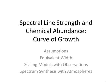 Spectral Line Strength and Chemical Abundance: Curve of Growth