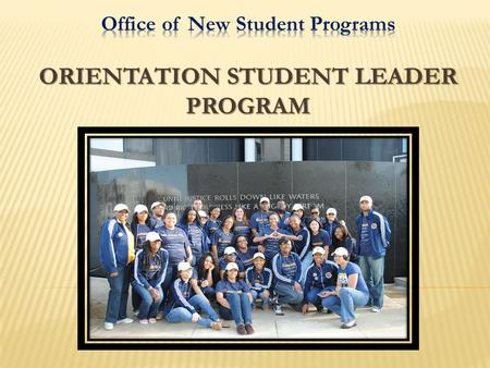 Orientation Student Leaders (OSLs) are a prestigious group of students who are recognized and called upon for their leadership and contributions to the.