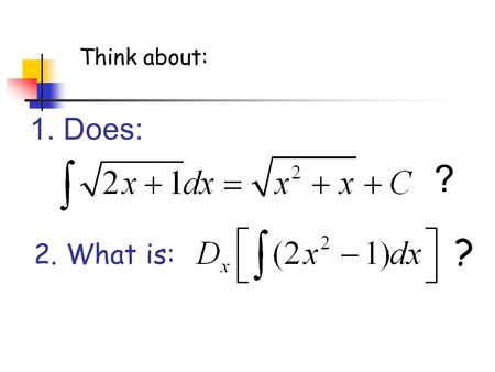 1. Does: ? 2. What is: ? Think about:. Finding Area between a Function & the x-axis Chapters 5.1 & 5.2 January 25, 2007.