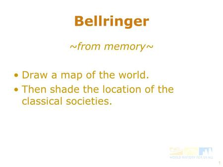 Bellringer ~from memory~ Draw a map of the world.