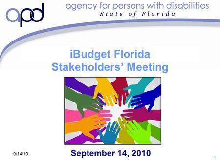 Draft for purposes of discussion with iBudget Florida Stakeholders' Group 1 9/14/10 iBudget Florida Stakeholders' Meeting September 14, 2010.