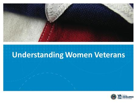 Understanding Women Veterans. History of Women in the U.S. Military By Gulf War 1, women comprised 11% of the military. Today the numbers are approaching.