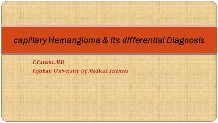 capillary Hemangioma & Its differential Diagnosis