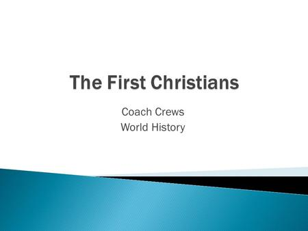 Coach Crews World History. 1. What is the difference between a parable and a fable? 2. What do Christians believe they will gain by accepting Jesus and.