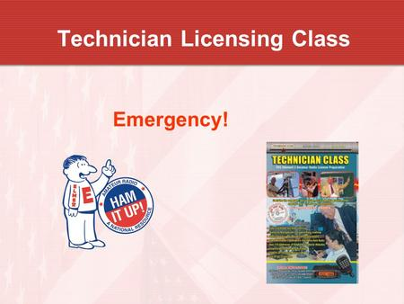 "Technician Licensing Class Emergency!. 2 Pass out ""Radiogram"" and/or other forms."
